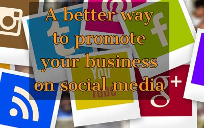 A better way to promote your business on Social Media